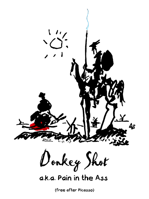 Donkey Shot a.k.a. Pain in the Ass (free after Picasso)