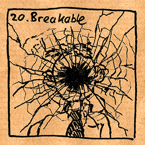 20. Breakable